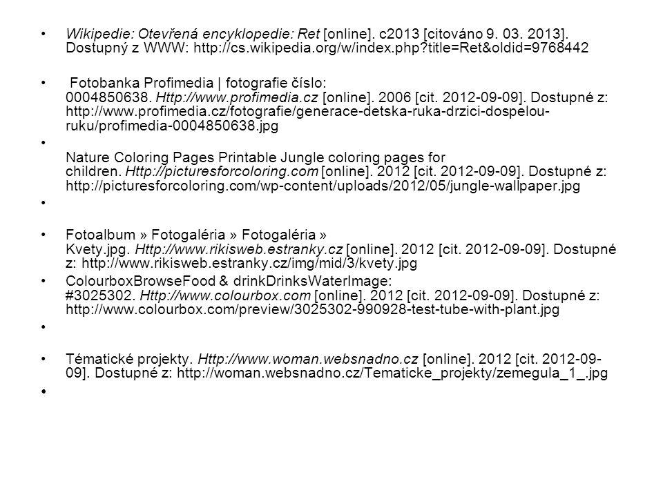 Wikipedie: Otevřená encyklopedie: Ret [online]. c2013 [citováno 9. 03